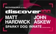 DISCOVER100 with Matt Hardwick, John Askew, Sparky Dog and more