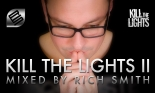 Kill the Lights, Vol. 2 mixed by Rich Smith - on sale 10th March 2014