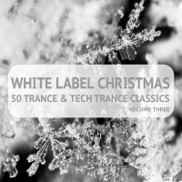 White Label Christmas: 50 Trance and Tech Trance Classics, Vol. 3.