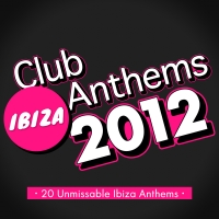 Ibiza Club Anthems 2012