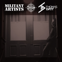 Militant Artists Presents... Thomas Datt