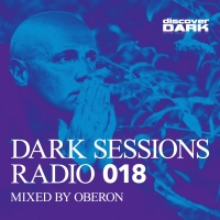 Dark Sessions Radio 018 (Mixed by Oberon)