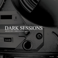 Dark Sessions (Mixed By Chris Hampshire)