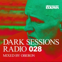 Dark Sessions Radio 028 (Mixed by Oberon)