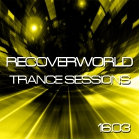 Recoverworld Trance Sessions 16.03