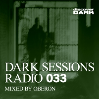 Dark Sessions Radio 033 (Mixed by Oberon)