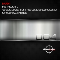 Re-Root / Welcome to the Underground