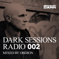 Dark Sessions Radio 002 (Mixed by Oberon)