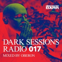 Dark Sessions Radio 017 (Mixed by Oberon)