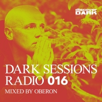 Dark Sessions Radio 016 (Mixed by Oberon)