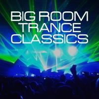 Big Room Trance Classics