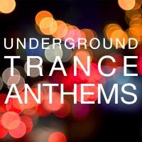 Underground Trance Anthems