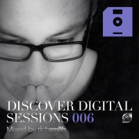 Discover Digital Sessions 006 (Mixed by Rich Smith)
