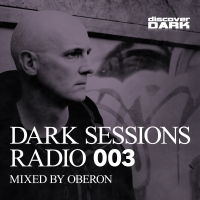 Dark Sessions Radio 003 (Mixed by Oberon)