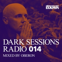 Dark Sessions Radio 014 (Mixed by Oberon)