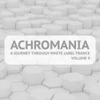 Achromania - A Journey Through White Label Trance, Vol. 9