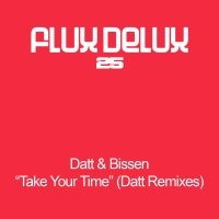 Take Your Time (Datt Remixes)