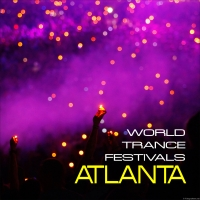 World Trance Festivals - Atlanta