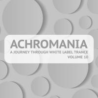 Achromania - A Journey Through White Label Trance, Vol. 10