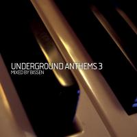 Underground Anthems 3 (Mixed By Bissen)