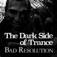 The Dark Side of Trance - Bad Resolution