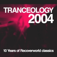 Tranceology 2004 - 10 Years of Recoverworld