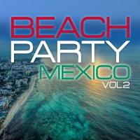 Beach Party Mexico Vol. 2