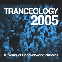 Tranceology 2005 - 10 Years of Recoverworld