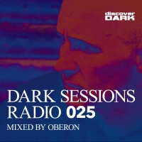 Dark Sessions Radio 025 (Mixed by Oberon)