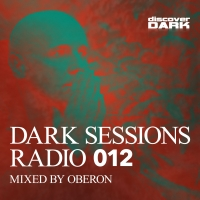 Dark Sessions Radio 012 (Mixed by Oberon)