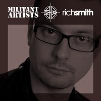 Militant Artists Presents... Rich Smith