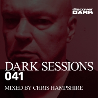 Dark Sessions 041 (Mixed by Chris Hampshire)
