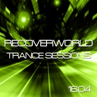 Recoverworld Trance Sessions 16.04
