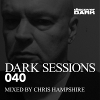 Dark Sessions 040 (Mixed by Chris Hampshire)