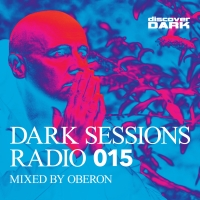 Dark Sessions Radio 015 (Mixed by Oberon)