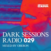 Dark Sessions Radio 029 (Mixed by Oberon)