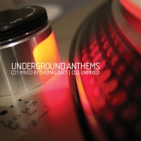 Underground Anthems (Mixed by Thomas Datt)